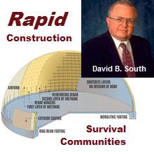 Rapid Construction Survival Communities - Monolithic Domes Inventor, David B. South