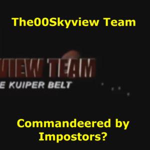 The00Skyview Team - Commandeered by Impostors?