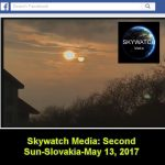 Skywatch Media: Second Sun-Slovakia-May 13, 2017