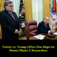 Twitter vs. Trump Offers New Hope for Honest Planet X Researchers